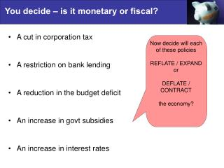 You decide – is it monetary or fiscal?