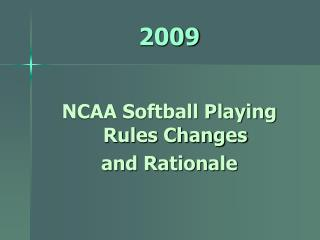 NCAA Softball Playing Rules Changes  and Rationale