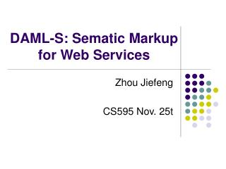 DAML-S: Sematic Markup for Web Services