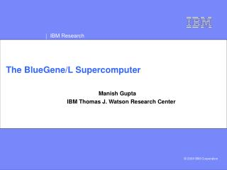 The BlueGene/L Supercomputer