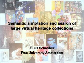 Semantic annotation and search of large virtual heritage collections