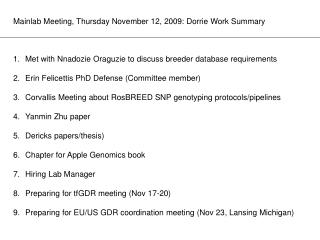 Mainlab Meeting, Thursday November 12, 2009: Dorrie Work Summary