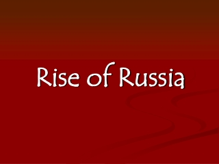 Peter the Great  and  the Rise of Russia