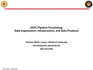 JSOC Pipeline Processing:  Data organization, Infrastructure, and Data Products