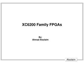 XC6200 Family FPGAs