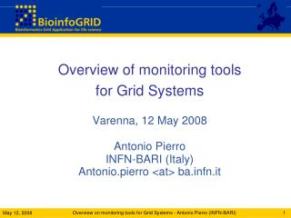 Overview of monitoring tools for Grid Systems Varenna , 12  May 2008 Antonio  Pierro