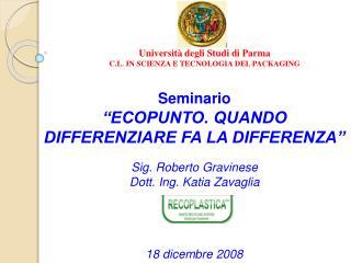 """Seminario  """"ECOPUNTO. QUANDO DIFFERENZIARE FA LA DIFFERENZA"""" Sig. Roberto Gravinese"""