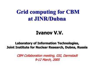 Grid computing for CBM                 at JINR/Dubna
