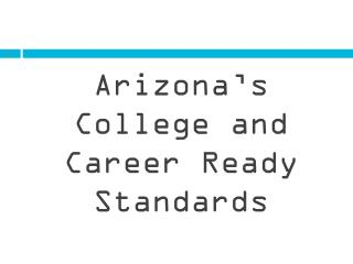 Arizona's College and Career Ready Standards