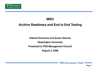 MRO Archive Readiness and End to End Testing Edward Guinness and Susan Slavney