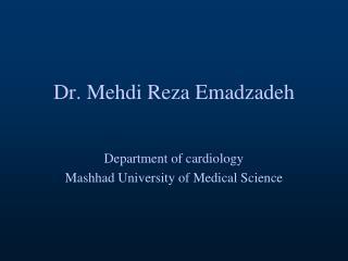 Dr. Mehdi Reza Emadzadeh