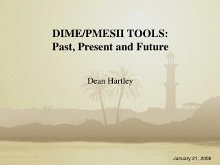DIME/PMESII TOOLS: Past, Present and Future