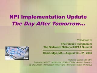 NPI Implementation Update The Day After Tomorrow…