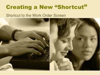 "Creating a New ""Shortcut """
