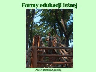 Formy edukacji leśnej