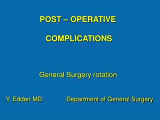POST – OPERATIVE  COMPLICATIONS