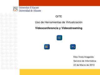 GITE Uso de Herramientas de Virtualización Videoconferencia y Videostreaming