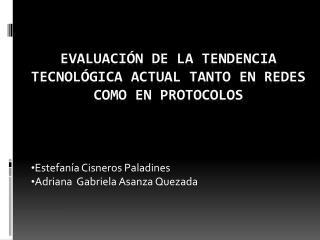 Evaluación DE LA TENDENCIA Tecnológica ACTUAL TANTO EN REDES COMO EN PROTOCOLOS