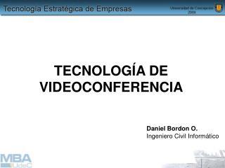 TECNOLOGÍA DE VIDEOCONFERENCIA