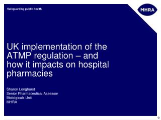 UK implementation of the ATMP regulation   and how it impacts on hospital pharmacies