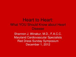 Heart to Heart: What YOU Should Know about Heart Disease