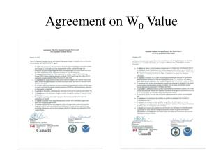 Agreement on W 0  Value