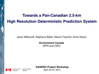 Towards a Pan-Canadian 2.5-km High Resolution Deterministic Prediction System
