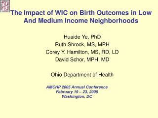 Huaide Ye, PhD  Ruth Shrock, MS, MPH  Corey Y. Hamilton, MS, RD, LD David Schor, MPH, MD