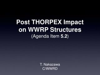 Post THORPEX Impact on WWRP Structures (Agenda Item  5.2 )
