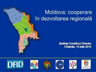 Moldova: cooperare  în dezvoltarea regională