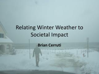 Relating Winter Weather to Societal Impact