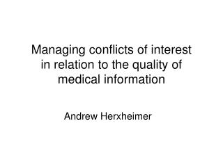 Managing conflicts of interest  in relation to the quality of medical information