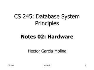 CS 245: Database System Principles Notes 02: Hardware