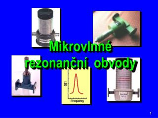 Mikrovlnné  rezonanční  obvody