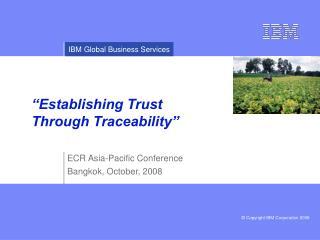 """""""Establishing Trust Through Traceability"""""""