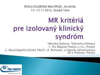 MR kritériá  pre izolovaný klinický syndróm
