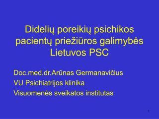 Didelių poreikių psichikos pacientų priežiūros galimybės Lietuvos PSC