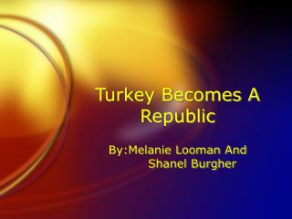 Turkey Becomes A Republic