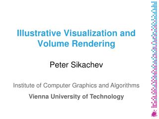Illustrative Visualization and Volume Rendering