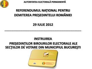 REFERENDUMUL NAȚIONAL PENTRU DEMITEREA PREȘEDINTELUI ROMÂNIEI 29 IULIE 2012