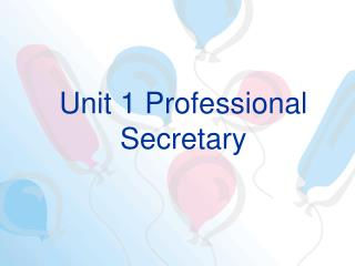 Unit 1 Professional Secretary
