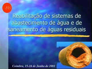 Reabilitação de sistemas de abastecimento de água e de saneamento de águas residuais