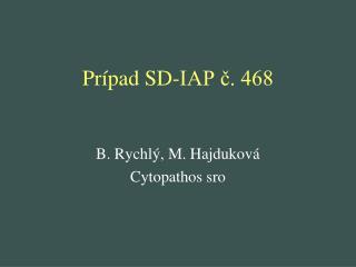 Prípad SD-IAP č. 468