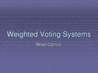 Weighted Voting Systems