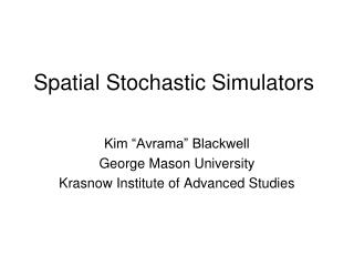 Spatial Stochastic Simulators