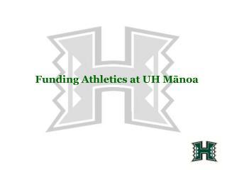 Funding Athletics at UH Mānoa