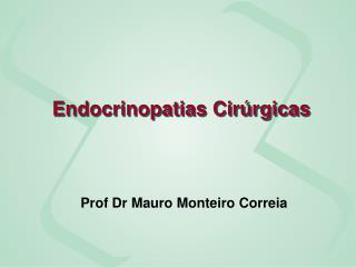 Endocrinopatias Cirúrgicas
