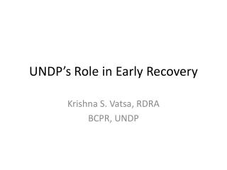 UNDP�s Role in Early Recovery