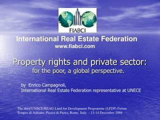Property rights and private sector: for the poor, a global perspective.