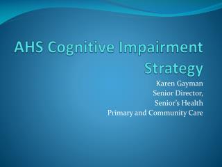 AHS Cognitive Impairment Strategy